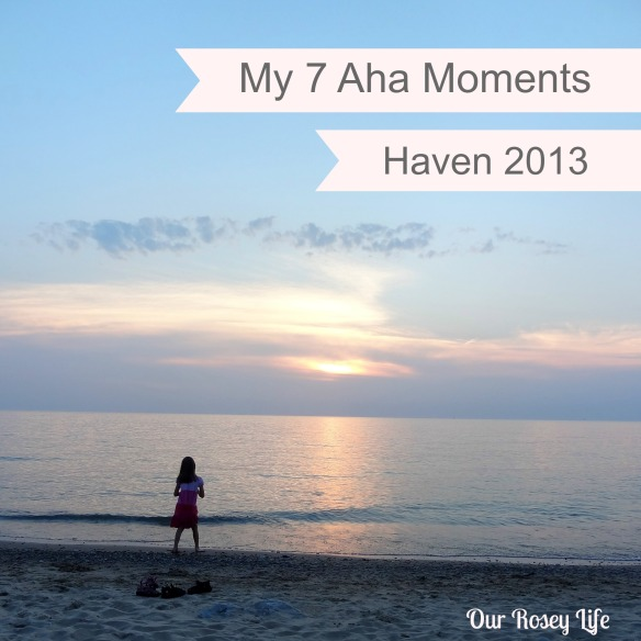 My 7 Aha Moments Haven 2013